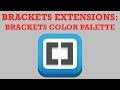 Brackets Extensions - Brackets Color Palette