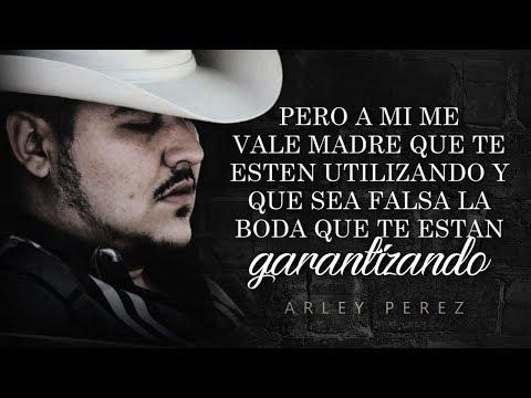 (LETRA) ¨ME VALE MADRE¨ - Arley Perez (Con Banda) (Lyric Video)