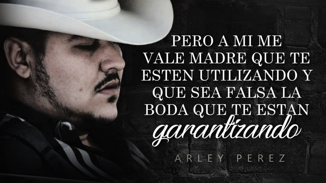 Letra Me Vale Madre Arley Perez Con Banda Lyric Video Youtube