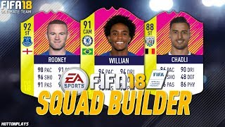 FIFA 18 Squad Builder - AWESOME FRONT 3! w/ Hero Rooney, TOTM Willian + TOTM Chadli!
