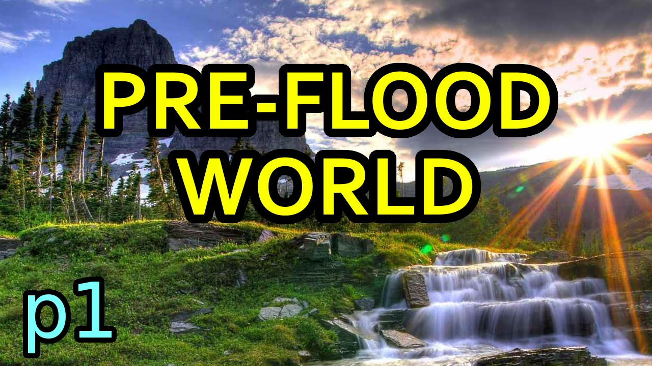 & The Pre-Flood World 1/4: Creation and Canopy | 7-26-15 - YouTube