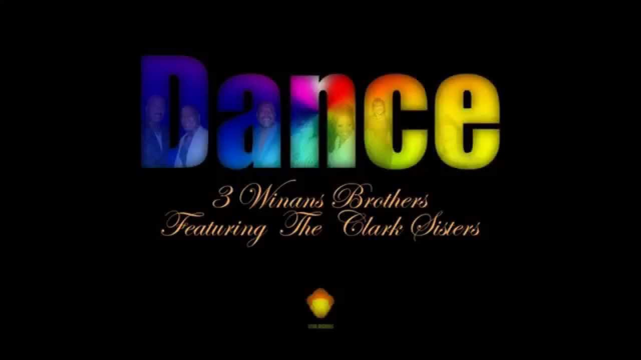 ecf4cecdd9a 3 Winans Brothers Feat. The Clark Sisters - Dance (Louie Vega Funk House  Remix) - YouTube