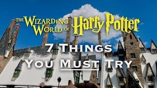 7 THINGS YOU MUST TRY AT THE WIZARDING WORLD OF HARRY POTTER