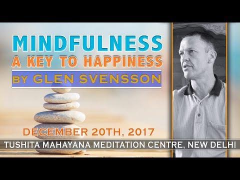 MINDFULNESS A KEY TO HAPPINESS BY GLEN SVENSON - 20/12/2017