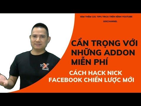 cách hack nick facebook bằng máy tính 2018 - 🔴CẨN TRỌNG VỚI NHỮNG ADDON MIỄN PHÍ - CÁCH HACK NICK FACEBOOK CHIẾN LƯỢC MỚI | ✅10X CHANNEL