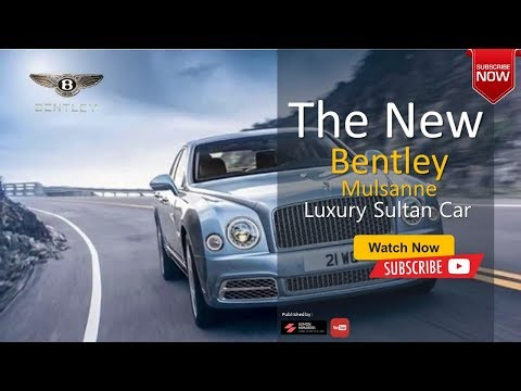 The 2020 Bentley Mulsanne Luxury High End Sultan All New Car