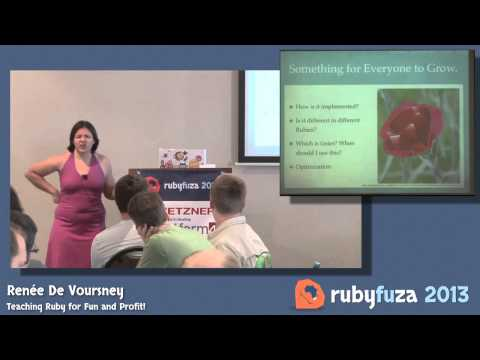 Teaching Ruby for Fun and Profit! - Renee de Voursney