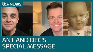 Ant and Dec's 'stay at home' coronavirus message on behalf of four-year-old with cancer | ITV News