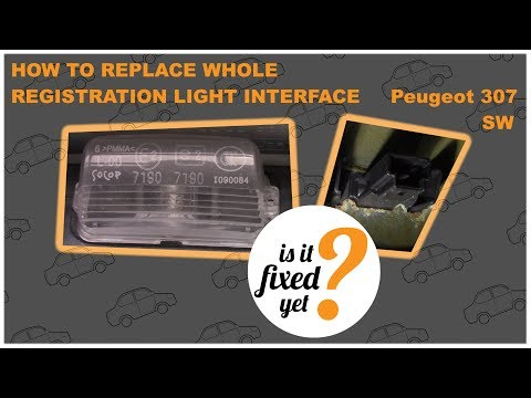 How to replace REGISTRATION LIGHT INTERFACE – Peugeot 307 SW