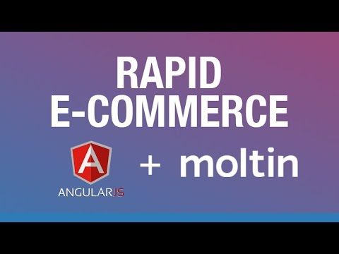 Rapid E-Commerce with Angular and Moltin - Easy, Fast E-Commerce Development