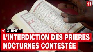 Guinée : l'interdiction des prières nocturnes contestée