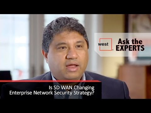 Ask the Experts: Is SD WAN Changing Enterprise Network Security Strategy?