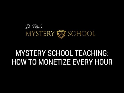 Mystery School Teaching: How To Monetize Every Hour