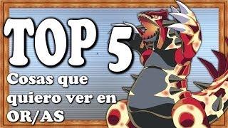 TOP 5: Cosas que quiero ver en los remakes de hoenn (rubí omega y zafiro alfa)