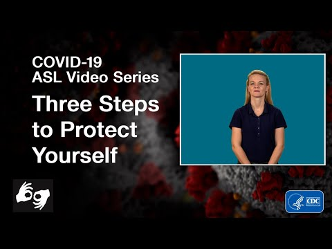 ASL Video Series: Three Steps to Protect Yourself