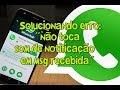 Resolvendo ERRO:  Whatsapp não Toca Som de Notificação e nem Vibra quando chega Nova Mensagem