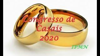 IPMN - CONGRESSO DE CASAIS - Sexta -  tema:Os desafios do Casal pós-moderno