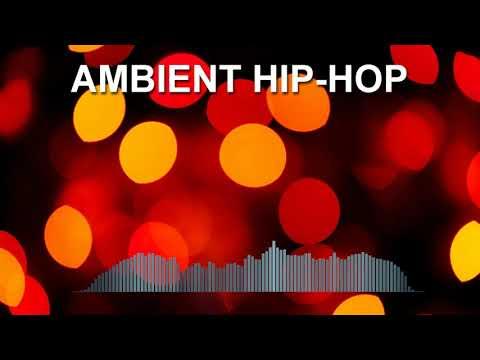 Ambient Hip-Hop