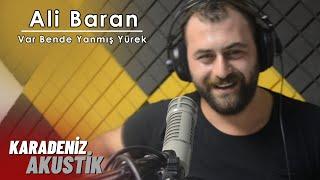 Ali Baran - Var Bende Yanmış Yürek #KaradenizAkustik