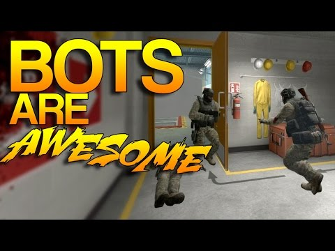 CS:GO - BOTS are AWESOME!