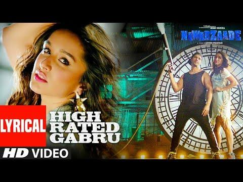 High Rated Gabru Lyrical Video   Nawabzaade   Varun Dhawan   Shraddha Kapoor   Guru Randhawa