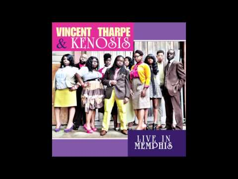 Vincent Tharpe & Kenosis (feat. Michelle Prather) - You Are God