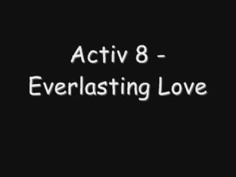 Activ 8 - Everlasting Love