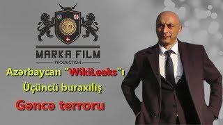 """Gəncə terroru və Sürət Hüseynovun atasının qətli - Azərbaycan """"WikiLeaks""""ı #3"""