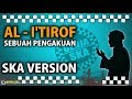 AL - I'TIROF - SYAIR ABU NAWAS ( SKA VERSION )
