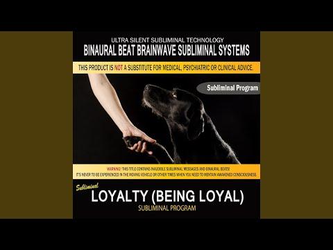 Loyalty (Being Loyal)