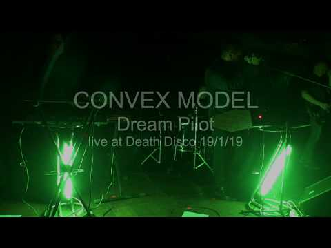 CONVEX MODEL – Dream Pilot (live at Death Disco, 19/1/19) mp3