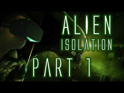 Alien: Isolation w/Oculus Rift! - Spoopy Space Time - Part 1