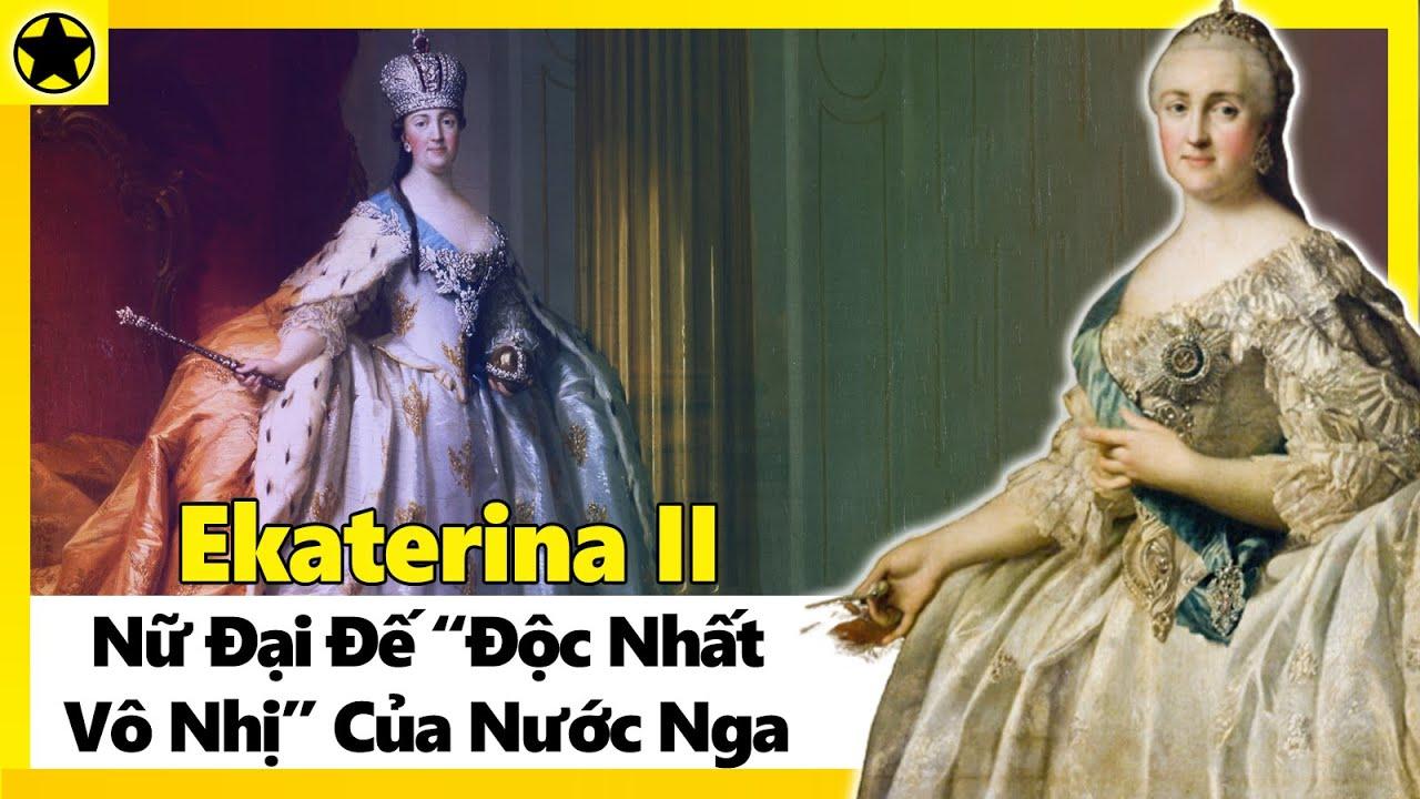 """Download Ekaterina II - Nữ Đại Đế """"Độc Nhất Vô Nhị"""" Của Nước Nga"""