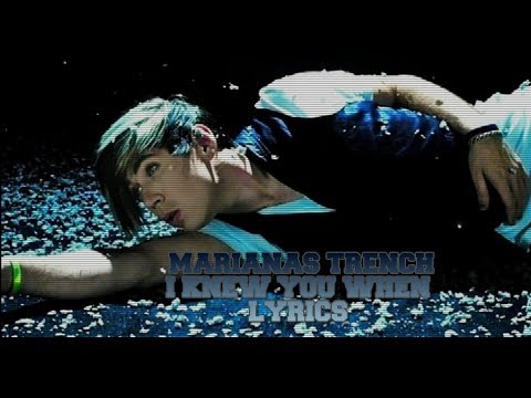 I Knew You When - Marianas Trench [LYRICS]
