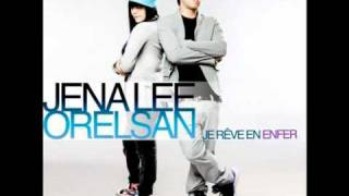 Jena Lee feat orelsan je reve en enfer