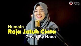 Download RAJA JATUH CINTA - NUMATA | COVER BY HANA