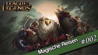 Magische Reisen | League of Legends #002 | Mit Gästen | Edit. Gameplay