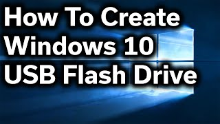 How-To Guide - Create Windows 10 USB Install Drive