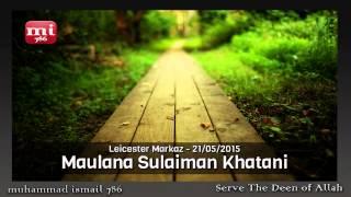 Maulana Sulaiman Khatani - Leicester Markaz (May 2015)