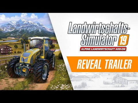 Landwirtschafts-Simulator 19 – Alpine Landwirtschaft Add-On: Reveal Trailer