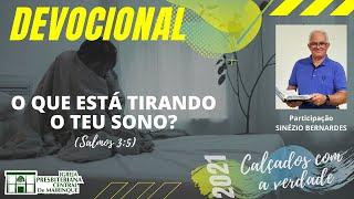 Devocional | O QUE ESTÁ TIRANDO O TEU SONO? | 15/07/2021