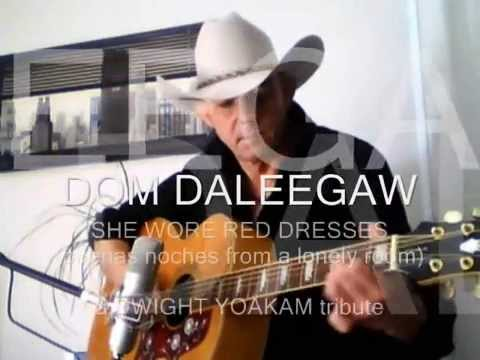 DOM DALEEGAW - SHE WORE RED DRESSES - A DWIGHT YOAKAM TRIBUTE