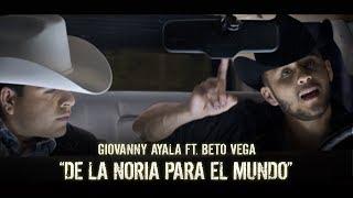 Giovanny Ayala feat. Beto Vega- De La Noria Para El Mundo