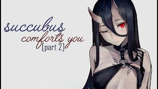 Succubus Comforts You Part Two~ [ASMR] [Voice Acting]