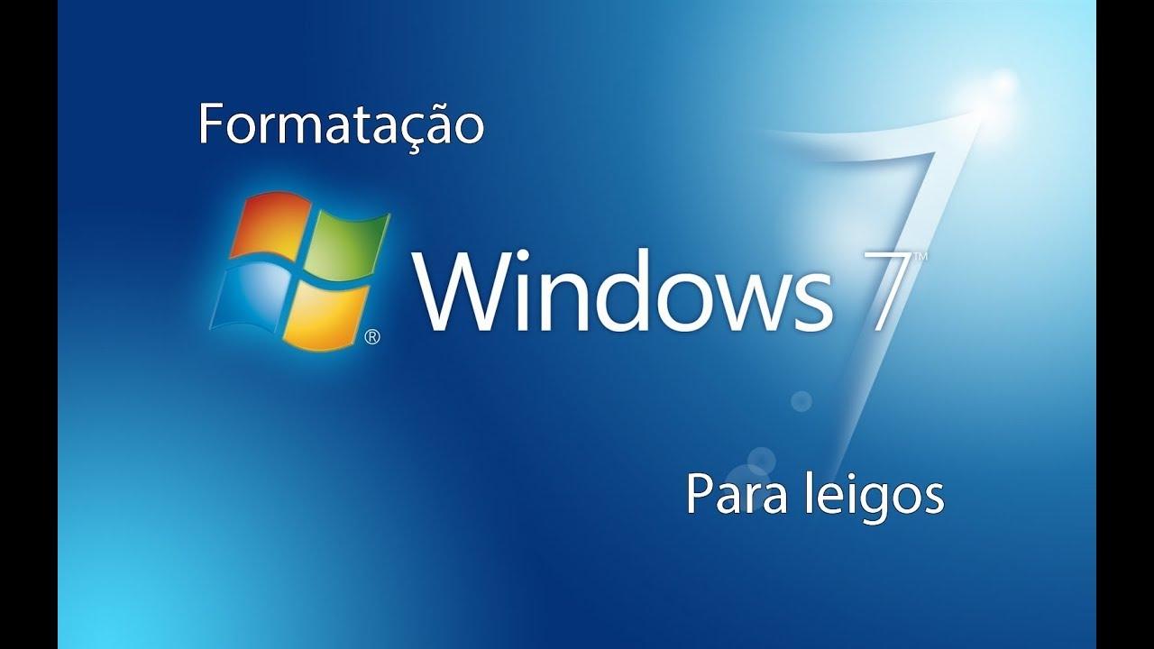Formatação windows 7 Para Leigos (Faça você mesmo #1)