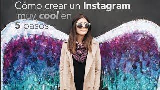 Cómo crear un Instagram muy cool en 5 pasos
