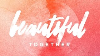 Beautiful Together : An artistic journey toward hope