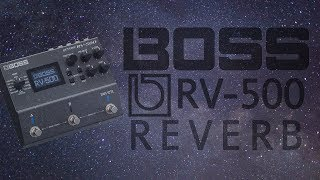 Boss - RV-500 Reverb - Demo (All Reverb Modes) Ambient Machine!!