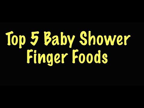 Top 5 Baby Shower Finger Foods