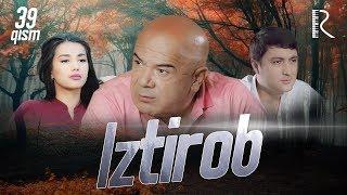 Iztirob (o'zbek serial) | Изтироб (узбек сериал) 39-qism